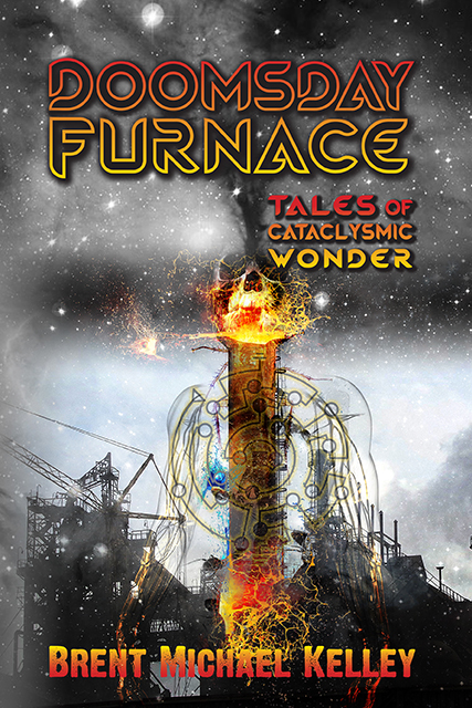 Doomsday Furnace short story collection by Brent Michael Kelley - a collection of dark fantasy, sci-fi, new horror, dark humor, and whimsy. Brent Kelley is a horror author who lives in northern Wisconsin.